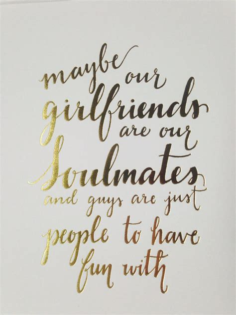 Best And The City Quotes Best Friend Quote Soulmates And The City By