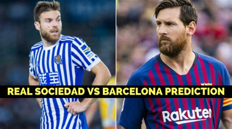 La Liga 2018/19: Real Sociedad vs FC Barcelona prediction ...