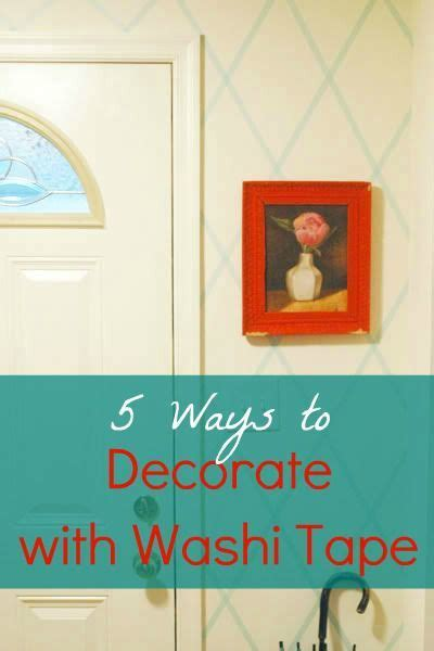 how to decorate with washi 5 ways to decorate with washi infarrantly creative