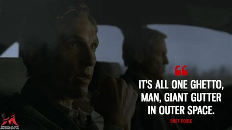 brutally sincere quotes  rust cohle magicalquote