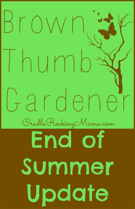 Brown Thumb Gardener End Of Summer Update