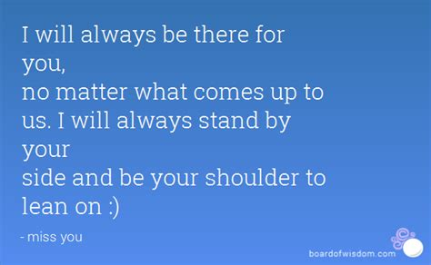 Always Be On Your Side Quotes