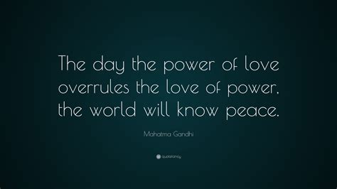 mahatma gandhi quote  day  power  love overrules