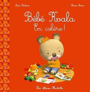 Livre Bébé Koala  En colère !, Nadia Berkane, Hachette Enfants, Bébé Koala, 9782013980753  La