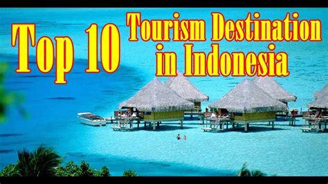 top  tourism destination  indonesia youtube