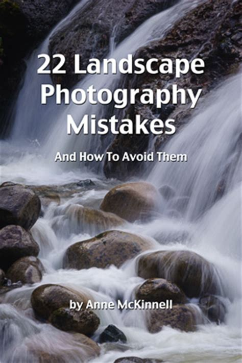 landscape photography mistakes anne mckinnell photography
