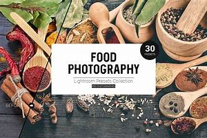 Food Photography Lightroom Presets ~ Lightroom Presets ~ Creative Market