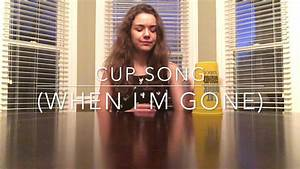 Cup Song Youtube : cup song when i 39 m gone cover youtube ~ Medecine-chirurgie-esthetiques.com Avis de Voitures