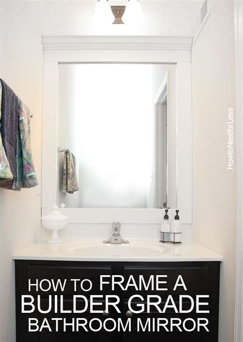 Builder Grade Bathroom Mirror by How To Frame A Bathroom Mirror Bathroom Mirrors Builder