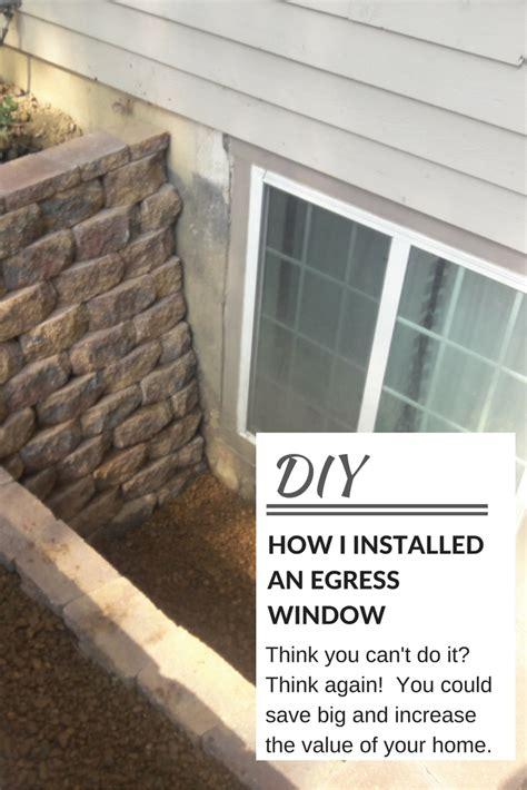 egress window installation learn how to install an egress