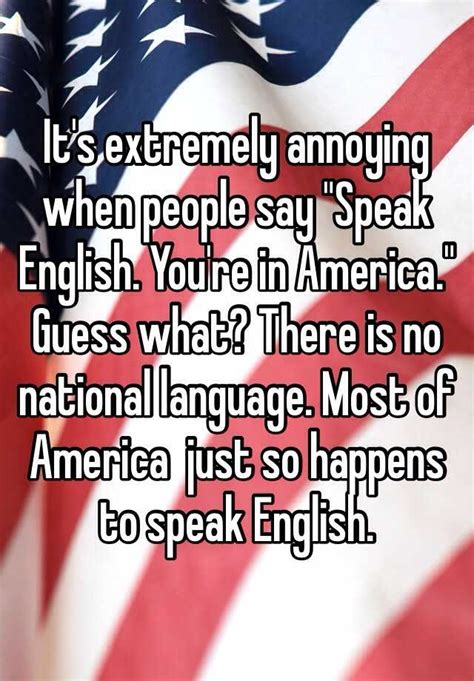 Its Extremely Annoying When People Say Speak English