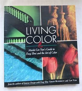 Living Color   Master Lin Yun U0026 39 S Guide To Feng Shui And The