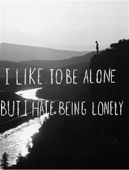 Sad Alone Lonely Being Quote Yet Coll