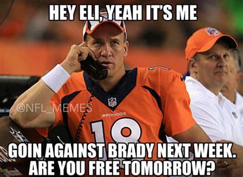 Tom Brady Peyton Manning Meme - peyton manning tom brady the memes you need to see