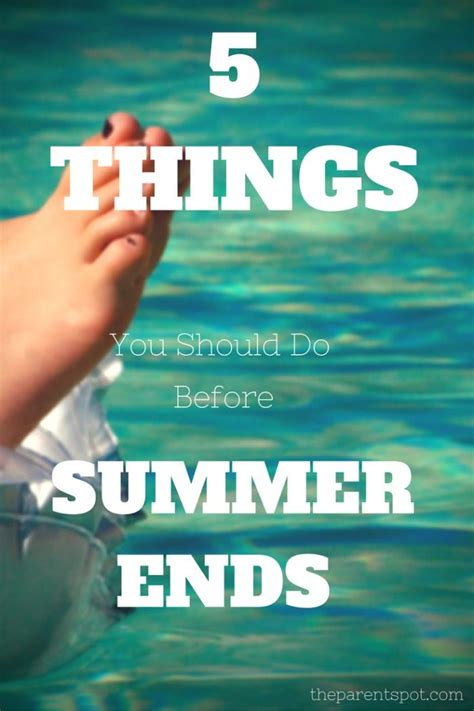 5 Things You Should Do Before Summer Ends