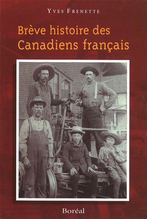 breve histoire des canadiens francais yves frenette la