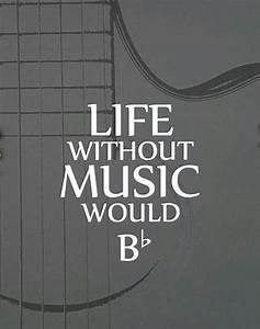 B Flat | Music ... Guitar Singing Quotes