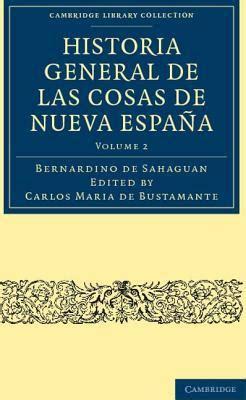 historia general de las cosas de nueva espana volume 2 by bernardino de sahagun bernardino de