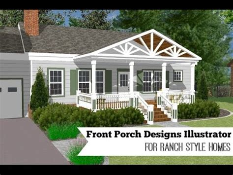 front porch designs illustrator   ranch style home youtube