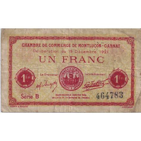 chambre de commerce montlucon 03 montlucon gannat chambre de commerce 1 franc 1921
