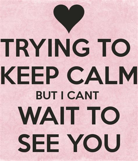 Cant Wait To See You Tomorrow Quotes