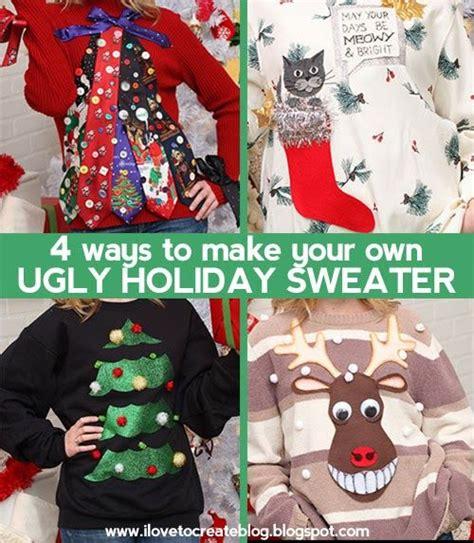 ilovetocreate blog  ways     ugly holiday