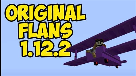 How To Install Original Flan's Mod In Minecraft 1.12.2