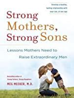 strong mothers strong sons lessons mothers   raise