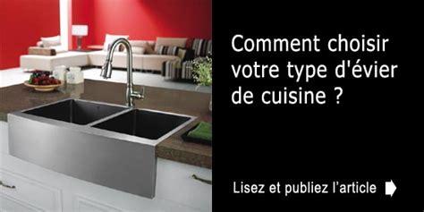 comment deboucher un evier de cuisine comment choisir votre type d 233 vier de cuisine