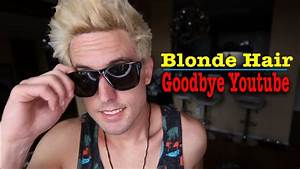 Leaving For Awhile Why I Have Blonde Hair YouTube