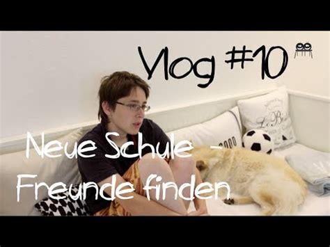 Vlog #10  Neue Schule  Freunde Finden Youtube