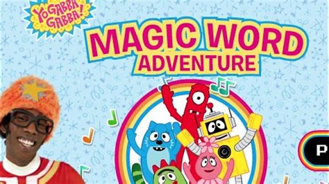 Hear from your favorite gabba friends: Yo Gabba Gabba Magic Word Adventure   Cartoon Game for Kids by Nickelodeon - YouTube