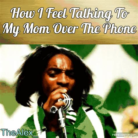 Talking On The Phone Meme - talking to my mom over the phone memes com