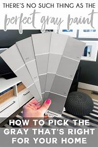 How, To, Choose, The, Perfect, Gray, Paint, For, Your, Home