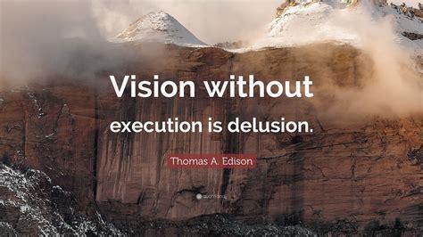 thomas  edison quote vision  execution
