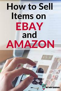 How to Start Selling Items on Amazon and eBay |My Debt ...