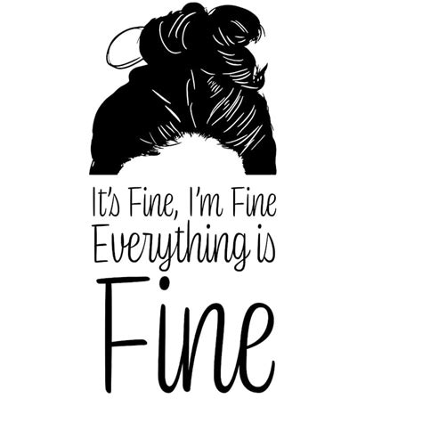 Get this svg now for free! Everything is fine messy bun SVG file for Cricut and   Etsy