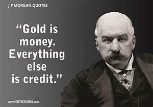 6 JP Morgan Quotes To Make You Rich EliteColumn
