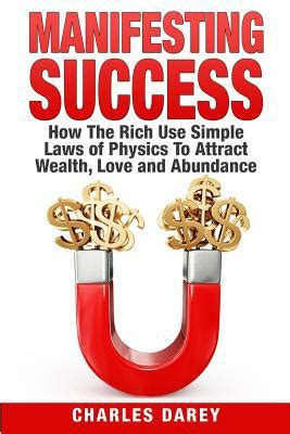 manifesting success   rich  simple laws  physics  attract wealth love