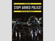 OUT NOW Stop! Armed Police! by Stephen Smith Robert