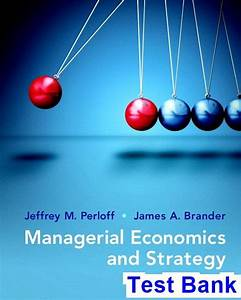 Managerial Economics And Strategy 2nd Edition Perloff Test
