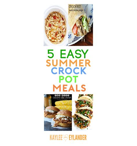 5 summer crock pot meals easy slowcooker meals for your