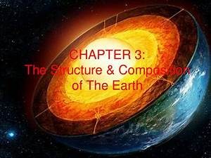 Chapter 3  The Composition And Structure Of The Earth