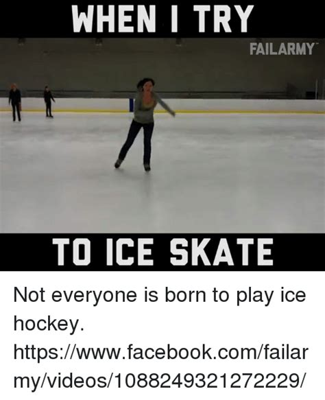 Ice Skating Memes - when i try fail army to ice skate not everyone is born to play ice hockey