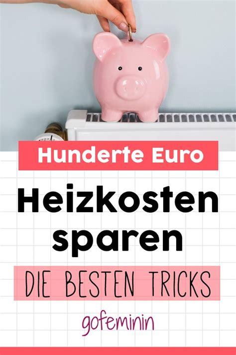 Heizkosten Sparen 25 Einfache Tipps by Mit Diesen 9 Einfachen Tricks Spart Ihr Im Jahr Hunderte