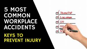 5 Most Common Workplace Accidents   And How To Prevent Them