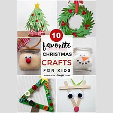 Top 10 Easy Christmas Crafts For Kids  Somewhat Simple