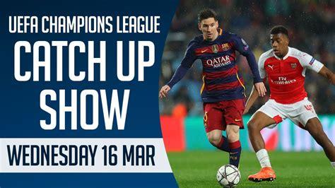 UEFA Champions League Catch Up inc Barcelona 3-1 Arsenal ...