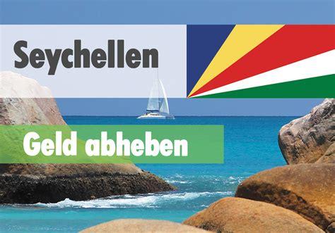 geld abheben und wechseln auf den seychellen vorsicht