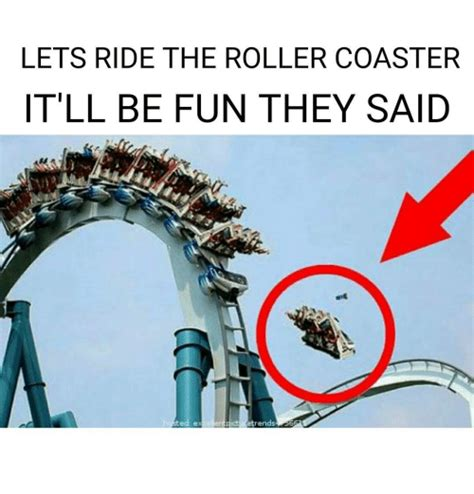 Roller Coaster Meme - lets ride the roller coaster it ll be fun they said etrendsp6 meme on sizzle